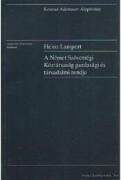 A Német Szövetségi Köztársaság gazdasági és társadalmi rendje - Lampert, Heinz - Régikönyvek