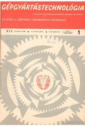 Gépgyártástechnológia 1974 XIV. évfolyam (teljes) - Láng Géza - Régikönyvek
