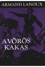 A vörös kakas - Lanoux, Armand - Régikönyvek