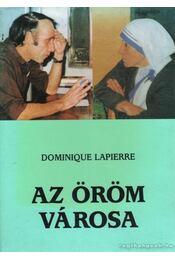 Az öröm városa - Lapierre, Dominique - Régikönyvek