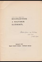 Beszélgetések a magyarok elődeiről. (Dedikált.) - László Gyula, Dienes István - Régikönyvek