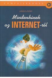 Mindenkinek az INTERNET-ről - László József - Régikönyvek