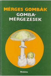 Mérges gombák / Gombamérgezések - László Nándor - Régikönyvek