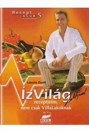 Ízvilág Zsoltival - László Zsolt - Régikönyvek