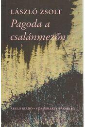 Pagoda a csalánmezőn - László Zsolt - Régikönyvek