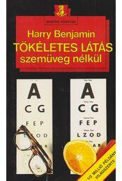 Tökéletes látás szemüveg nélkül - Harry Benjamin - Régikönyvek
