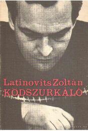 Ködszurkáló - Latinovits Zoltán - Régikönyvek