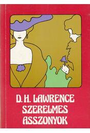 Szerelmes asszonyok - LAWRENCE, D.H. - Régikönyvek