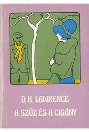 A szűz és a cigány - Lawrence, D. H. - Régikönyvek