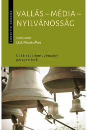 Vallás - média - nyilvánosság - Lázár Kovács Ákos (szerk.) - Régikönyvek