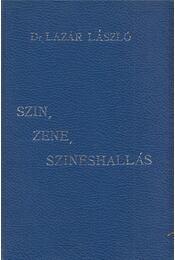 Szin, zene, szineshallás - Lázár László - Régikönyvek