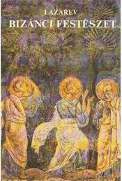 Bizánci festészet - Lazarev, Viktor - Régikönyvek