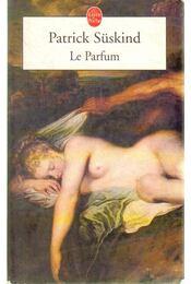 Le Parfum - SÜSKIND PATRICK - Régikönyvek
