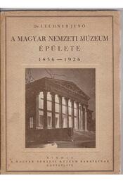 A Magyar Nemzeti Múzeum épülete (aláírt) - Lechner Jenő - Régikönyvek