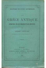 La Gréce antique - LEFEVRE, ANDRÉ - Régikönyvek