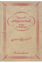 Legszebb slágereink kottás daloskönyve III. - Régikönyvek