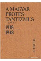 A magyar protestantizmus 1918-1948 - Lendvai L. Ferenc - Régikönyvek