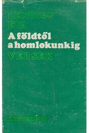 A földtől a homlokunkig - Lendvay Éva - Régikönyvek