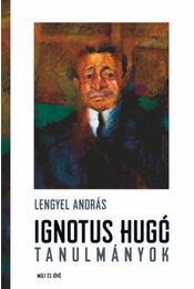 Ignotus Hugó-tanulmányok - Lengyel András - Régikönyvek