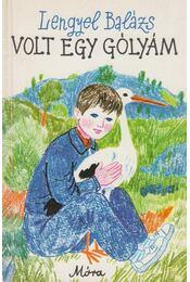 Volt egy gólyám - Lengyel Balázs - Régikönyvek
