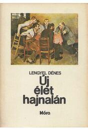 Új élet hajnalán - Lengyel Dénes - Régikönyvek