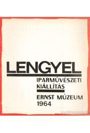 Lengyel iparművészeti kiállítás Ernst Múzeum 1964 - Régikönyvek