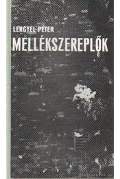 Mellékszereplők - Lengyel Péter - Régikönyvek