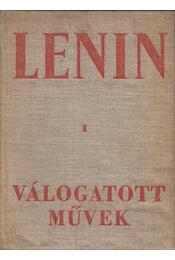 Válogatott művek I. - Lenin, Vlagyimir Iljics - Régikönyvek