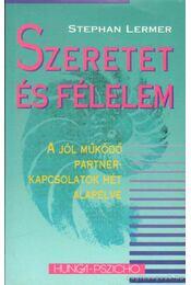 Szeretet és félelem - Lermer, Stephan - Régikönyvek