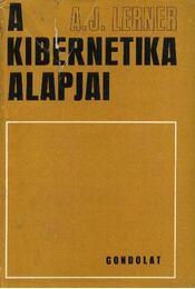 A kibernetika alapjai - Lerner, Alekszandr Jakovlevics - Régikönyvek