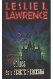 A gonosz és a fekete hercegnő - Leslie L. Lawrence - Régikönyvek