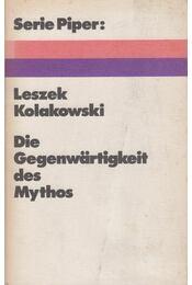 Die Gegenwärtigkeit des Mythos - Leszek Kolakowski - Régikönyvek