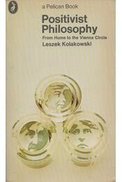 Positivist Philosophy - Leszek Kolakowski - Régikönyvek