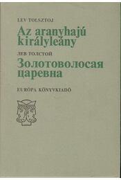 Az aranyhajú királyleány - Lev Tolsztoj - Régikönyvek