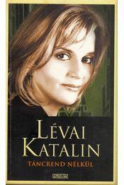 Táncrend nélkül - Lévai Katalin - Régikönyvek