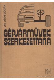 Gépjárművek szerkezettana - Lévai Zoltán dr. - Régikönyvek