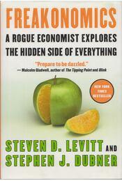 Freakonomics - LEVITT, STEVEN D. - DUBNER, STEPHEN J. - Régikönyvek