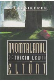 Nyomtalanul eltűnt - Lewin, Patricia - Régikönyvek