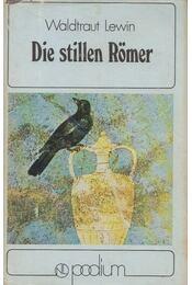 Die stillen Römer - LEWIN, WALDTRAUT - Régikönyvek