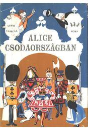 Alice Csodaországban - Lewis Carroll - Régikönyvek
