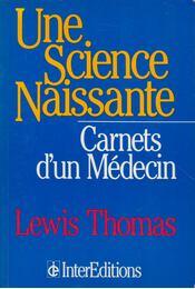Une Science Naissante - Lewis Thomas - Régikönyvek