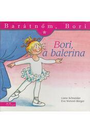 Barátnőm, Bori: Bori, a balerina - Liane Schneider  - Régikönyvek