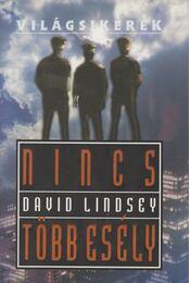 Nincs több esély - Lindsey, David - Régikönyvek
