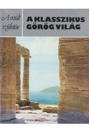 A klasszikus görög világ - Ling, Roger - Régikönyvek
