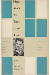 Fings Ain't Wot They Used T'be - Lionel Bart, Frank Norman - Régikönyvek
