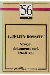 """A """"Jelcin-dosszié"""" - Litván György, Rainer M. János, Bak János, Békés Csaba, Gyurgyák János, Hegedűs B. András - Régikönyvek"""