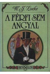 A férfi sem angyal - Locke, William J. - Régikönyvek