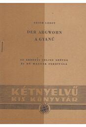 Der Argwohn / A gyanú - Loes, Erich - Régikönyvek