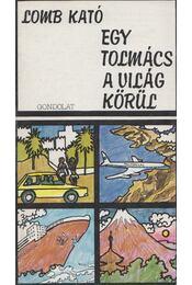 Egy tolmács a világ körül - Lomb Kató - Régikönyvek