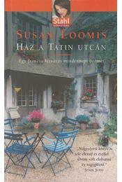 Ház a Tatin utcán - Loomis, Susan - Régikönyvek